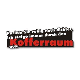 Sticker Parken Sie ruhig noch dichter … I kfz_177 I 16 x 5 cm