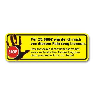 """Aufkleber """"Für 25.000 ? würde ..."""", 10x3cm, Art. kfz_412_innen"""