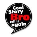 1 Sticker Cool Story Bro tell it again I 9 x 10 cm